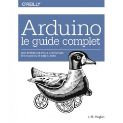 ARDUINO LE GUIDE COMPLET