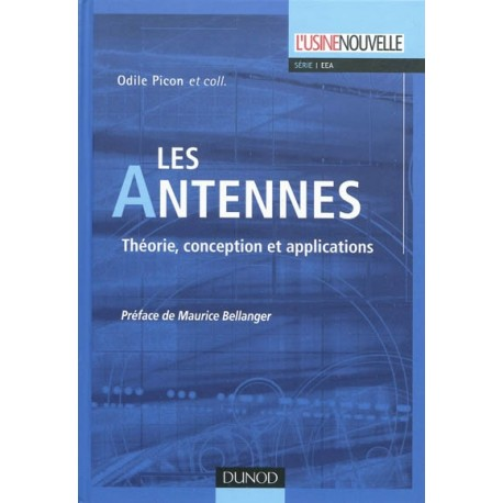LES ANTENNES, Théorie, conception et applications - Odile PICON